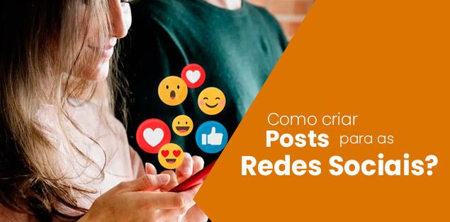como-criar-o-post-ideal-para-as-redes-sociais